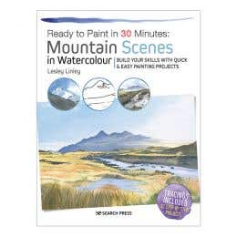Ready To Paint In 30 Minutes Mountain Scenes In Watercolour Book