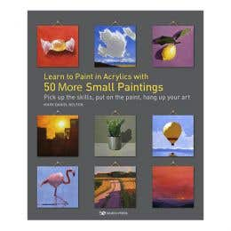 Learn To Paint In Acrylics With 50 More Small Paintings Book