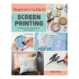 Beginners Guide To Screen Printing Book