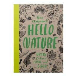 Hello Nature: Draw Collect Make and Grow Book