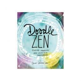 Doodle Zen Finding Your Creativity & Calm In A Sketchbook