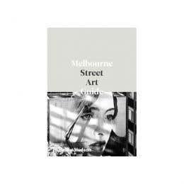 Melbourne Street Art Guide Book