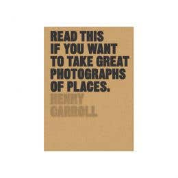 Read This If You Want To Take Great Photographs Of Places Book