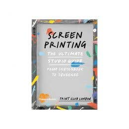 Screenprinting The Complete Studio Book