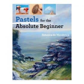 Pastels For The Absolute Beginner Book