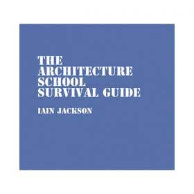 Architecture School Survival Guide Book