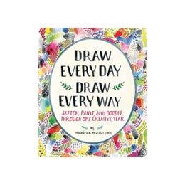 Draw Every Day Draw Every Way
