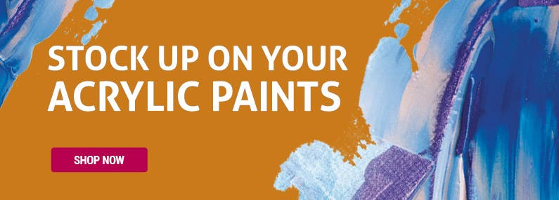 Stock up on your Acrylic Paints